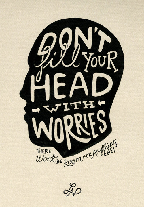 Dont-fill-head-with-worries